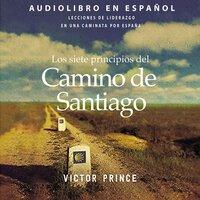 Los siete principios del Camino de Santiago - Victor Prince