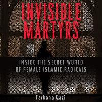 Invisible Martyrs - Farhana Qazi