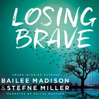 Losing Brave - Bailee Madison,Stefne Miller
