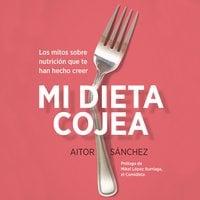 Mi dieta cojea - Aitor Sánchez García