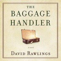 The Baggage Handler - David Rawlings