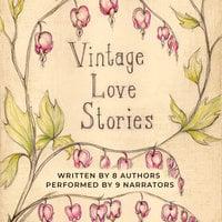 Vintage Love Stories - Cassandra Campbell,Tanya Eby,Christina Thompson,Kathryn Burns,Jacob Strunk,K.E. White,B.L. Aldrich,Tony Healey,Amanda R. Woomer