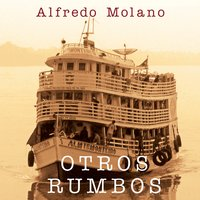 Otros rumbos - Alfredo Molano