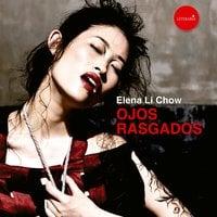Ojos rasgados - Elena Li Chow