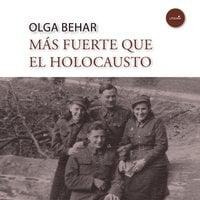 Más fuerte que el Holocausto - Olga Behar