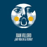 ¿Hay vida en la Tierra? - Juan Villoro