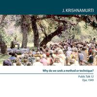 Ojai 1949 Fourteen Public Talks - Volume 14: Why do we seek? - J. Krishnamurti