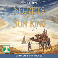 Secrets of a Sun King - Emma Carroll