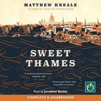 Sweet Thames - Matthew Kneale