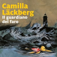Il guardiano del faro - 7. I delitti di Fjällbacka - Camilla Läckberg