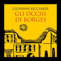 Gli occhi di Borges - Giovanni Ricciardi