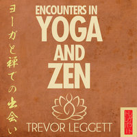 Encounters In Yoga and Zen - Trevor Leggett