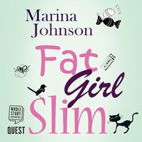 Fat Girl Slim - Marina Johnson