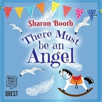 There Must be an Angel - Sharon Booth