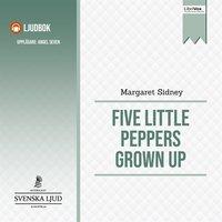 Five Little Peppers Grown Up - Margaret Sidney