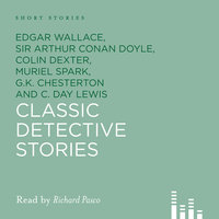 Classic Detective Stories - Various Authors, Edgar Wallace