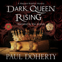 Dark Queen Rising (Unabridged) - Paul Doherty