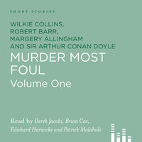 Murder Most Foul, Vol. 1 - Arthur Conan Doyle, Wilkie Collins, Margery Allingham, Robert Barr