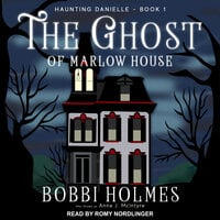 The Ghost of Marlow House - Bobbi Holmes, Anna J. McIntyre