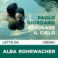 Divorare il cielo - Paolo Giordano