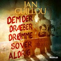 Dem der dræber drømme sover aldrig - Jan Guillou