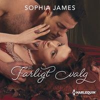 Farligt valg - Sophia James