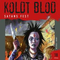 Koldt Blod 18 - Satans fest - Jørn Jensen
