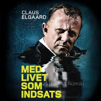 Med livet som indsats - en ludoman taler ud - Claus Elgaard