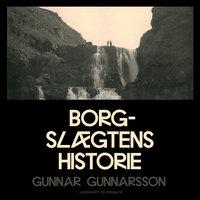 Borgslægtens historie - Gunnar Gunnarsson