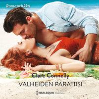 Valheiden paratiisi - Clare Connelly