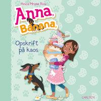 Anna, Banana 6: Opskrift på kaos - Anica Mrose Rissi