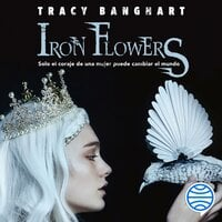 Iron flowers - Tracy Banghart