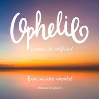 Ophelie - Miranda Roijakkers