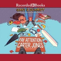 Pay Attention, Carter Jones - Gary D. Schmidt