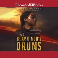 The Black God's Drums - P. Djeli Clark
