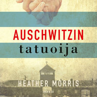 Auschwitzin tatuoija - Heather Morris