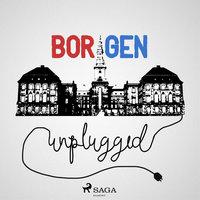 Borgen Unplugged #112 - Skamløs retræte - Thomas Qvortrup,Henrik Qvortrup