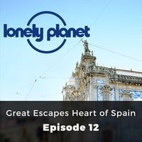 Great Escapes Heart of Spain - Lonely Planet, Episode 12 - Oliver Smith