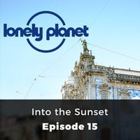 Into the Sunset - Lonely Planet, Episode 15 - Oliver Berry