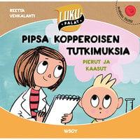 Pipsa Kopperoisen tutkimuksia: Pierut ja kaasut - Reetta Vehkalahti