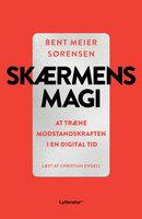 Skærmens magi - Bent M. Sørensen, Bent Meier Sørensen