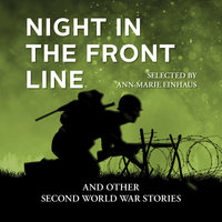 Night in the Front Line and Other Second World War Stories - Ann-Marie Einhaus