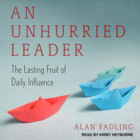 An Unhurried Leader - Alan Fadling