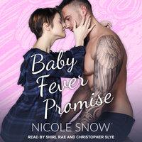 Baby Fever Promise - Nicole Snow