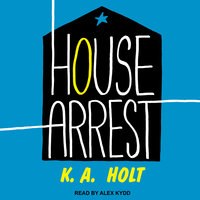 House Arrest - K. A. Holt
