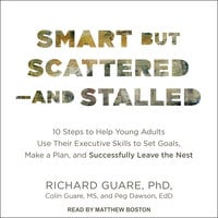 Smart but Scattered - and Stalled - Peg Dawson, Richard Guare, Colin Guare