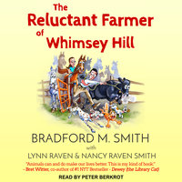 The Reluctant Farmer of Whimsey Hill - Lynn Raven,Bradford Smith,Nancy Raven Smith