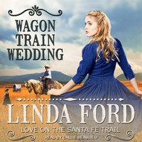 Wagon Train Wedding - Linda Ford