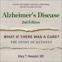 Alzheimer's Disease - Mary T. Newport
