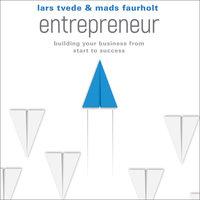 Entrepreneur - Lars Tvede, Mads Faurholt